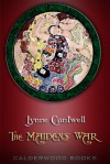 The Maidens' War - Lynne Cantwell