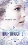 The Iron Daughter (The Iron Fey) - Julie Kagawa