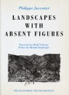 Landscapes With Absent Figures - Philippe Jaccottet