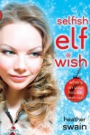 Selfish Elf Wish - Heather Swain