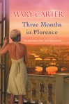 Three Months in Florence - Mary Carter