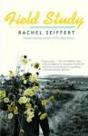 Field Study - Rachel Seiffert