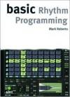 Basic Rhythm Programming - Mark Roberts