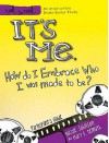It's Me: How Do I Embrace Who I Was Made to Be? - Nicole Johnson