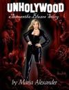 Unholywood: A Samantha Blazes Story - Maria Alexander, Pete Von Sholly