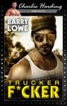 Trucker Fucker - Barry Lowe