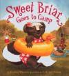 Sweet Briar Goes to Camp - Karma Wilson, Le Uyen Pham