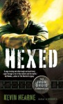 Hexed (The Iron Druid Chronicles) - Kevin Hearne