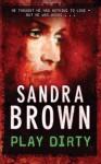 Play Dirty - Sandra Brown