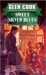 Sweet Silver Blues - Glen Cook