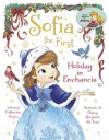 Sofia the First: Holiday in Enchancia - Cathy Hapka Disney Book Group, Disney Storybook Art Team