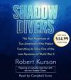 Shadow Divers (Audio CD - Narrated by Campbell Scott) - Robert Kurson, Campbell Scott