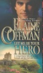 Let Me Be Your Hero - Elaine Coffman