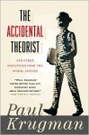Accidental Theorist and Other Dispatches from the Dismal Science - Paul Krugman