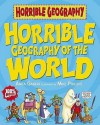 Horrible Geography Of The World - Anita Ganeri, Mike Phillips