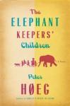 The Elephant Keepers' Children - Peter Høeg, Martin Aitken