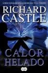 Calor helado: Libro basado en la serie de televisión (Spanish Edition) - Richard Castle