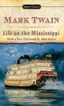 Life on The Mississippi - Mark Twain, John Seelye, Justin Kaplan