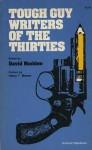 Tough Guy Writers of the Thirties - David Madden