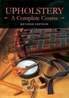 Upholstery: A Complete Course (Revised Edition) - David James