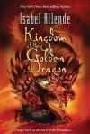 Kingdom of the Golden Dragon - Margaret Sayers Peden, Isabel Allende