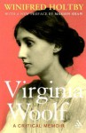 Virginia Woolf: A Critical Memoir - Winifred Holtby, Marion Shaw