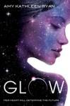 Glow - Amy Kathleen Ryan