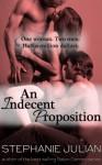 An Indecent Proposition - Stephanie Julian