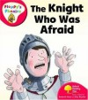 The Knight Who Was Afraid - Roderick Hunt, Alex Brychta