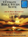 Ultimate Bible Study Suite; KJV Bible (Red Letter), Hebrew/Greek Strong's Concordance, Easton's & Smith's Bible Dictionaries, Nave's Topical Guide, (Over 1 Million Links) - William Smith, James Strong, Matthew Easton, Orville J. Nave, Noah Webster, Librainia, Carlos Packard