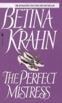 The Perfect Mistress - Betina Krahn