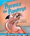 Florence the Flamingo: A Tale of Pride - Felicia Law, Lilli Messina