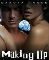 Making Up - Dakota Trace