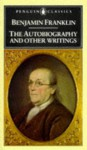 The Autobiography and Other Writings - Benjamin Franklin, Kenneth A. Silverman