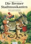 Die Bremer Stadtmusikanten - James Krüss, Kęstutis Kasparavicius, Brothers Grimm, Jacob Grimm, Wilhelm Grimm