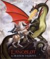 Tales of King Arthur: Lancelot - Hudson Talbott, Peter Glassman
