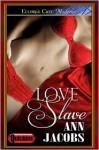 Love Slave - Ann Jacobs