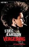 Vergebung: Roman: Millennium Trilogie 3 - Stieg Larsson