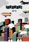 Torpedo Volume 5 - Sheila Heti, David Shrigley, Brad Dunn, Emilie Collyer, Adam Golaski, Neil Boyack, Mischa Merz, Nathaniel Minton, Chris Flynn, Eric Yoshiaki Dando