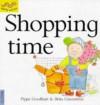 Shopping Time - Pippa Goodhart, Brita Granstorm
