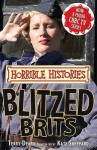 The Blitzed Brits (Horrible Histories TV Tie In) - Terry Deary, Kate Sheppard