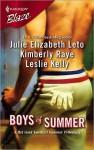 Boys Of Summer (Harlequin Blaze #264) - Julie Leto, Kimberly Raye, Leslie Kelly