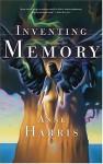 Inventing Memory - Anne Harris