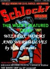 Schlock! Webzine Vol 3 Iss 19 - Rob Bliss, Cameron Grant, Gregory KH Bryant, Nathan JDL Rowark, Kyle Clements, Gavin Chappell, C Priest Brumley