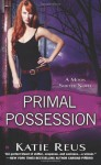 Primal Possession: A Moon Shifter Novel - Katie Reus