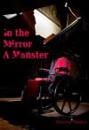 In the Mirror a Monster - Marten Weber, Adam Lowe