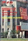 Borrowed Place, Borrowed Time: Hong Kong And Its Many Faces - Richard Hughes
