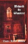 Melmoth the Wanderer - Charles Robert Maturin