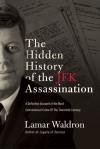 The Hidden History of the JFK Assassination - Lamar Waldron