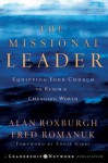 The Missional Leader: Equipping Your Church to Reach a Changing World - Fred Romanuk, Eddie Gibbs